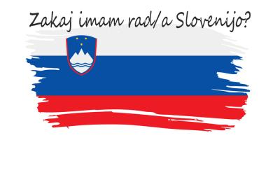 Zakaj imam rad/a Slovenijo?